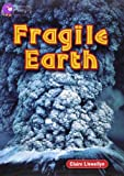 Fragile Earth (Collins Big Cat) (0007231105) by Llewellyn, Claire