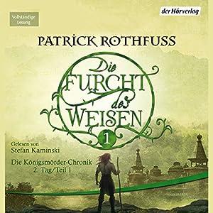 Die Furcht des Weisen 1 (Die Königsmörder-Chronik 2.1) Audiobook