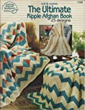 The ultimate ripple afghan book: 25 designs to knit & crochet (0881956058) by American School of Needlework