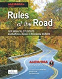 AAEM/RSA's Rules of the Road for Medical Students the Guide for a Career in Emergency Medicine