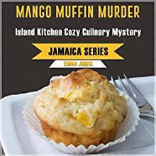 Mango Muffin Murder: Jamaica Series, Book 1 Audiobook by Emma Johns Narrated by Joyce Zborower