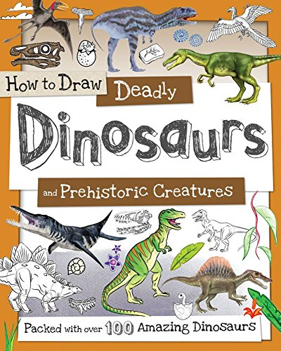 How to Draw Ferocious Dinosaurs and Other Prehistoric Creatures: Packed with over 80 Amazing Dinosaurs PDF