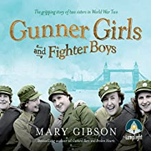 Gunner Girls and Fighter Boys Audiobook by Mary Gibson Narrated by Anne Dover