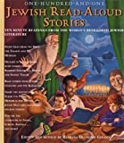 img - for One Hundred and One Jewish Read Aloud Stories: Ten Minute Readings From the World's Best Loved Jewis book / textbook / text book