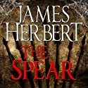 The Spear (       UNABRIDGED) by James Herbert Narrated by Sean Barrett