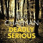 Deadly Serious   Jean Chapman