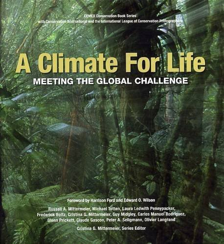 a-climate-for-life-meeting-the-global-challenge-cemex-conservation-book-series-hardcover-january-200