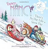 img - for Fancy Nancy: There's No Day Like a Snow Day book / textbook / text book