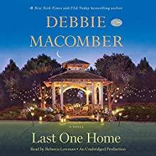 Last One Home: A Novel (       UNABRIDGED) by Debbie Macomber Narrated by Rebecca Lowman, Debbie Macomber