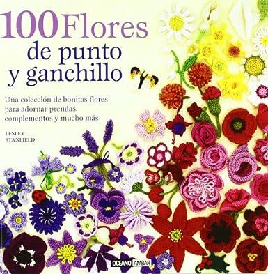 100 flores de punto y ganchillo: Para adornar ropa y complementos o para hacer un bonito bouquet