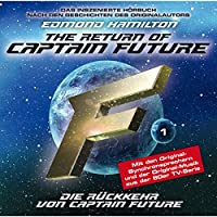 Die Rückkehr von Captain Future (Captain Future: The Return of Captain Future 1) Hörbuch