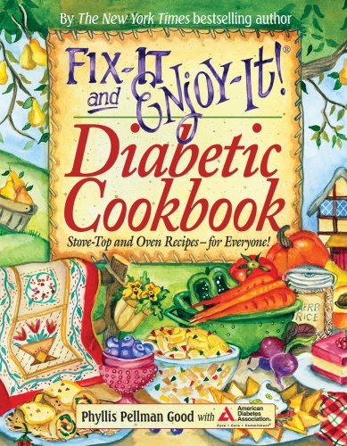 Fix-It and Enjoy-It! Diabetic Cookbook: Stove-Top and Oven Recipes-For Everyone!