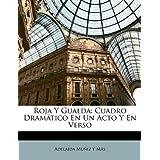 Roja Y Gualda: Cuadro Dramtico En Un Ac
