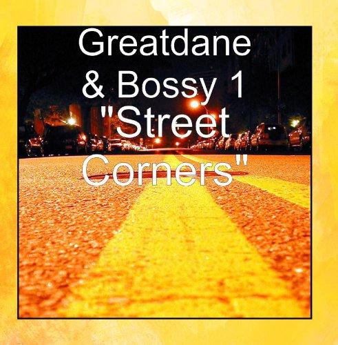 """Greatdane & Bossy 1 - """"Street Corners"""""""