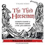 The Third Horseman: Climate Change and the Great Famine of the 14th Century | [William Rosen]