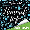 Himmelstiefe (Zauber der Elemente 1) Audiobook by Daphne Unruh Narrated by Julia Stöpel