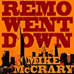 Remo Went Down: Remo Cobb, Book 2   Mike McCrary