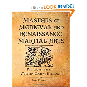 Masters Of Medieval And Renaissance Martial Arts: Rediscovering the Western Combat Heritage