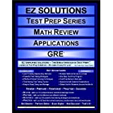 EZ Solutions - Test Prep Series - Math Review - Applications - GRE (Edition: Updated. Version: Revised. 2012) ~ EZ Solutions