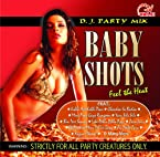 Baby Shots Feel The Heat: Bollywood Remixes