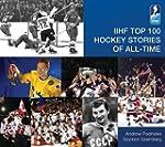 IIHF Top 100 Hockey Stories of All-Ti...