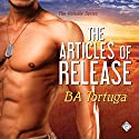 The Articles of Release: The Release, Book 2 Audiobook by BA Tortuga Narrated by Robert Nieman