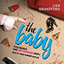The Baby Audiobook by Lisa Drakeford Narrated by Anna Parker-Naples