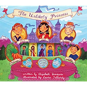 The Unlikely Princess Puppet Theater (Puppet Theater Story Books) Elizabeth Goodwin and Laura Tallardy