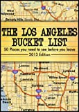 The Los Angeles Bucket List -50 Places you have to see before you leave-