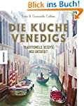 Die K�che Venedigs: Traditionelle Rez...