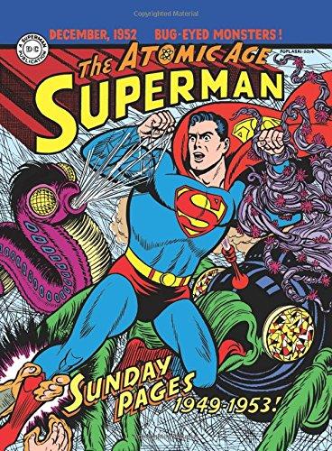 Superman: The Atomic Age Sundays Volume 1 (1949-1953) (Superman Atomic Age Sundays Hc) PDF