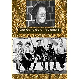 Our Gang Gold Volume 3 - The Little Rascals Silent Shorts