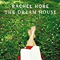 The Dream House (       UNABRIDGED) by Rachel Hore Narrated by Julia Franklin