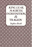 King Lear, MacBeth, Indefinition, and Tragedy (0300028504) by Booth, Stephen