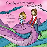 img - for Tuesday with Mommy... and Pterodactyls book / textbook / text book