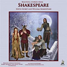 Beautiful Stories from Shakespeare Audiobook by Edith Nesbit Narrated by David Thorn, Bobbie Frohman, Laurallee Westaway