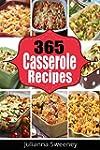 Casserole Recipes:  365 Days of Fast,...