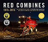 img - for Red Combines 1915-2015: The Authoritative Guide to International Harvester and Case IH Combines and Harvesting Equipment book / textbook / text book