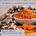 The History of Turmeric's Secret Benefits for Health and Beauty: What the Yogis Aren't Telling You | Michael DiSalvo,Nuwanthi Fernando