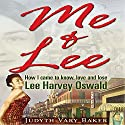 Me & Lee: How I Came to Know, Love and Lose Lee Harvey Oswald (       UNABRIDGED) by Judyth Vary Baker Narrated by Kathleen Godwin