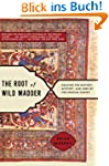 The Root of Wild Madder: Chasing the...