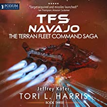 TFS Navajo: The Terran Fleet Command Saga, Book 3 Audiobook by Tori L. Harris Narrated by Jeffrey Kafer