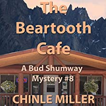 The Beartooth Cafe: Bud Shumway Mystery Series, Book 8 Audiobook by Chinle Miller Narrated by Richard Henzel