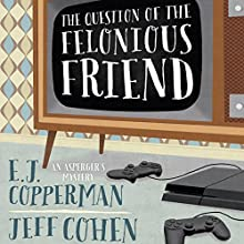 The Question of the Felonious Friend Audiobook by E. J. Copperman, Jeff Cohen Narrated by Mark Boyett