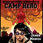 High School Heroes II: Camp Hero | James Mascia