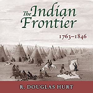The Indian Frontier, 1763-1846 (Histories of the American Frontier) Audiobook