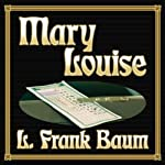 Mary Louise | L. Frank Baum