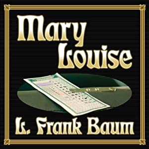 Mary Louise | [L. Frank Baum]