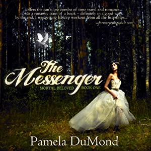 The Messenger: Mortal Beloved Romance, Book 1 | [Pamela DuMond]