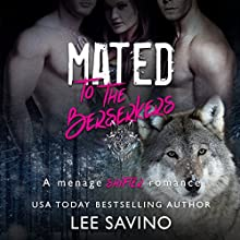 Mated to the Berserkers: A Menage Shifter Romance | Livre audio Auteur(s) : Lee Savino Narrateur(s) : Robert Ross